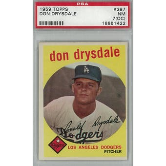 1959 Topps Baseball #387 Don Drysdale PSA 7OC (NM) *1422 (Reed Buy)