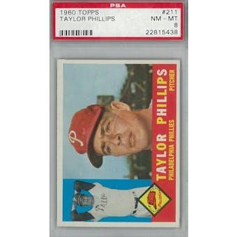 1960 Topps Baseball #211 Taylor Phillips PSA 8 (NM-MT) *5438 (Reed Buy)