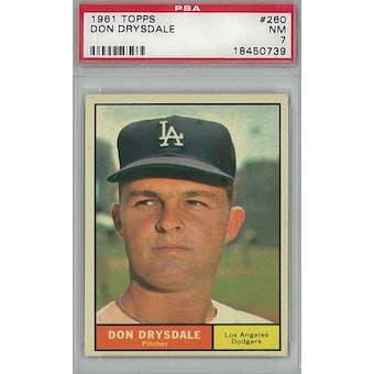 1961 Topps Baseball #260 Don Drysdale PSA 7 (NM) *0739 (Reed Buy)