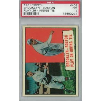1961 Topps Baseball #403 26 Inning Game PSA 7 (NM) *3237 (Reed Buy)