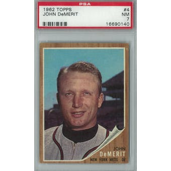 1962 Topps Baseball #4 John DeMerit PSA 7 (NM) *0140 (Reed Buy)