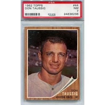 1962 Topps Baseball #44 Don Taussig PSA 7 (NM) *6236 (Reed Buy)