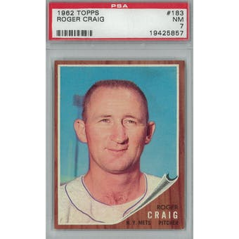 1962 Topps Baseball #183 Roger Craig PSA 7 (NM) *5857 (Reed Buy)