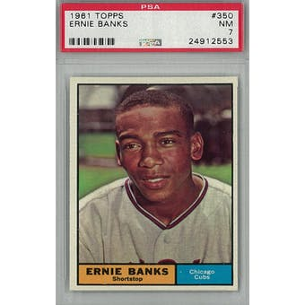 1961 Topps Baseball #350 Ernie Banks PSA 7 (NM) *2553 (Reed Buy)