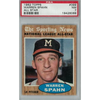 1962 Topps Baseball #399 Warren Spahn AS PSA 7 (NM) *6068 (Reed Buy)