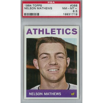 1964 Topps Baseball #366 Nelson Mathews PSA 8.5 (NM-MT+) *1719 (Reed Buy)