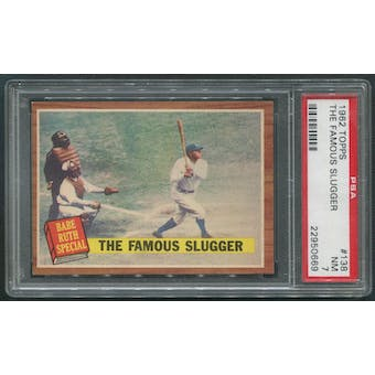 1962 Topps Baseball #138 The Famous Slugger Babe Ruth PSA 7 (NM)