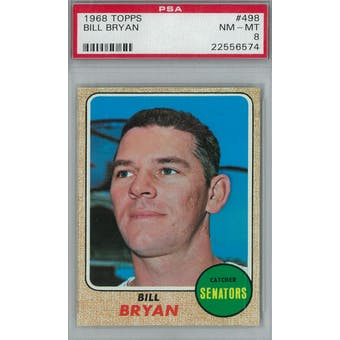 1968 Topps Baseball #498 Bill Bryan PSA 8 (NM-MT) *6574 (Reed Buy)