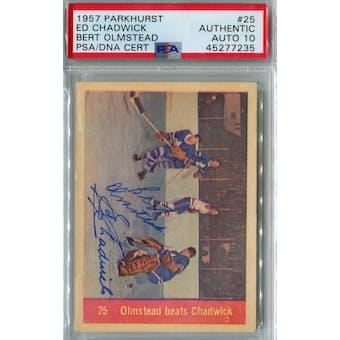 1957/58 Parkhurst Hockey #25 Ed Chadwick/Bert Olmstead PSA AUTH Auto 10 *7235 (Reed Buy)