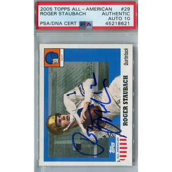 2005 Topps All-American Football #29 Roger Staubach PSA AUTH Auto 10 *8621 (Reed Buy)