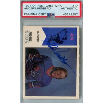 1974/75 O-Pee-Chee WHA Hockey #17 Anders Hedberg RC PSA/DNA AUTH *2257 (Reed Buy)
