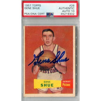 1957/58 Topps #26 Gene Shue RC PSA AUTH Auto 10 *9302 (Reed Buy)