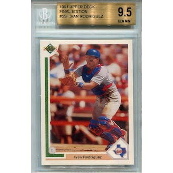 1991 Upper Deck Final Edition #55F Ivan Rodriguez RC BGS 9.5 *0208 (Reed Buy)