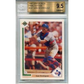 1991 Upper Deck Final Edition #55F Ivan Rodriguez RC BGS 9.5 *0220 (Reed Buy)
