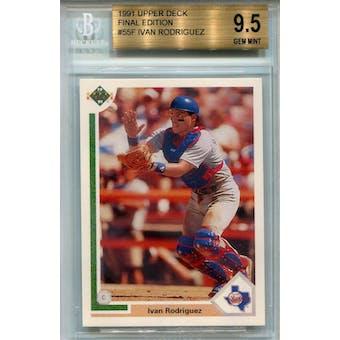 1991 Upper Deck Final Edition #55F Ivan Rodriguez RC BGS 9.5 *0212 (Reed Buy)