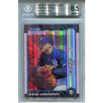 1999 Bowman Chrome International Refractors #185 Nick Johnson BGS 8.5 *0282 (Reed Buy)