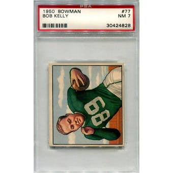 1950 Bowman #77 Bob Kelly RC PSA 7 *4828 (Reed Buy)