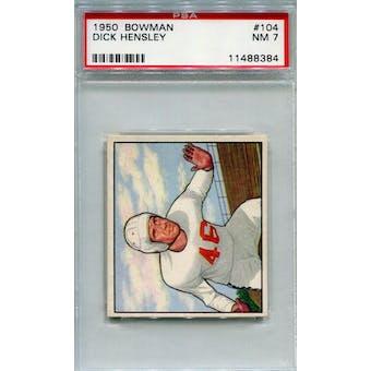 1950 Bowman #104 Dick Hensley RC PSA 7 *8384 (Reed Buy)