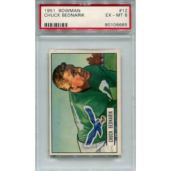 1951 Bowman #12 Chuck Bednarik PSA 6 *6665 (Reed Buy)