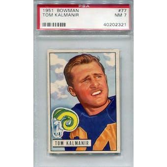 1951 Bowman #77 Tom Kalmanir PSA 7 *2321 (Reed Buy)