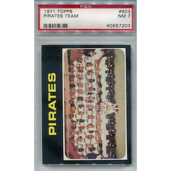 1971 Topps #603 Pirates Team PSA 7 *7203 (Reed Buy)