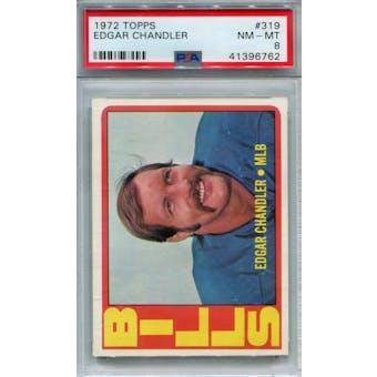 1972 Topps #319 Edgar Chandler PSA 8 *6762 (Reed Buy)