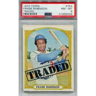 1972 Topps #754 Frank Robinson Traded PSA 8 *9058 (Reed Buy)
