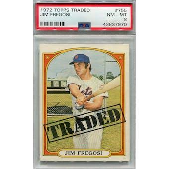 1972 Topps #755 Jim Fregosi Traded PSA 8 *7970 (Reed Buy)
