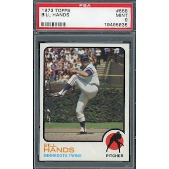 1973 Topps #555 Bill Hands PSA 9 *5835 (Reed Buy)