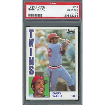 1984 Topps #67 Gary Ward PSA 10 POP 4 *2266 (Reed Buy)