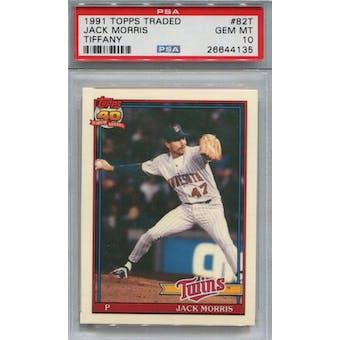1991 Topps Traded Tiffany #82T Jack Morris PSA 10 *4135 (Reed Buy)