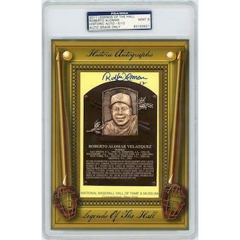 2011 Historic Autographs Roberto Alomar HOF Plaque #/10 PSA/DNA AUTH Auto 9 *3921 (Reed Buy)